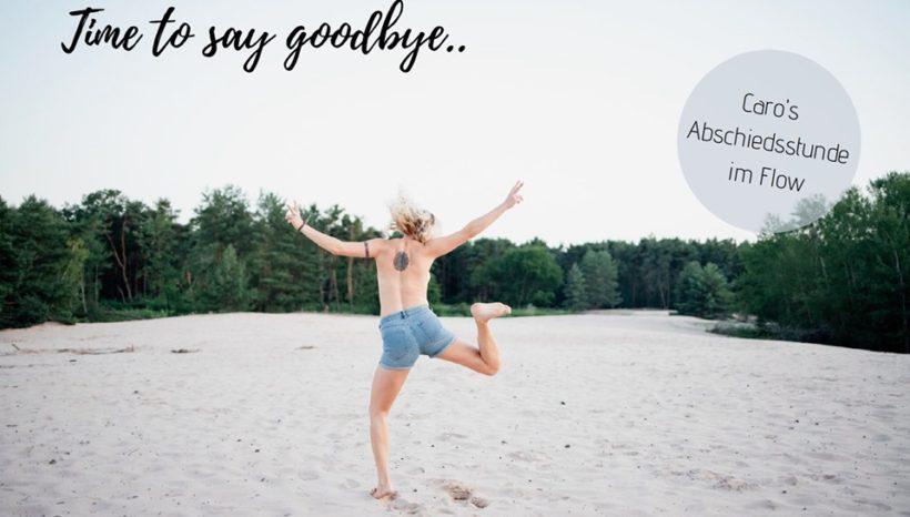 Abschiedsspecial mit Caro: Time to Say Goodbye – 10.11.2019, 17 bis 19 UHr